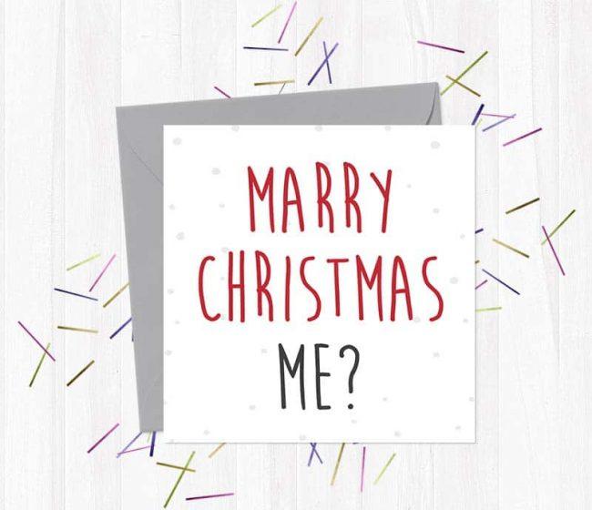 Marry Christmas me? – Christmas Card