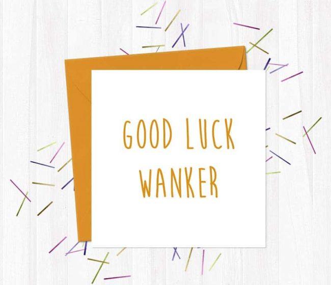 Good Luck Wanker Greeting Card