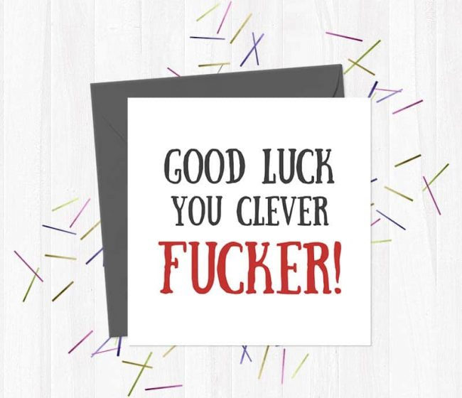 Good Luck You Clever fucker