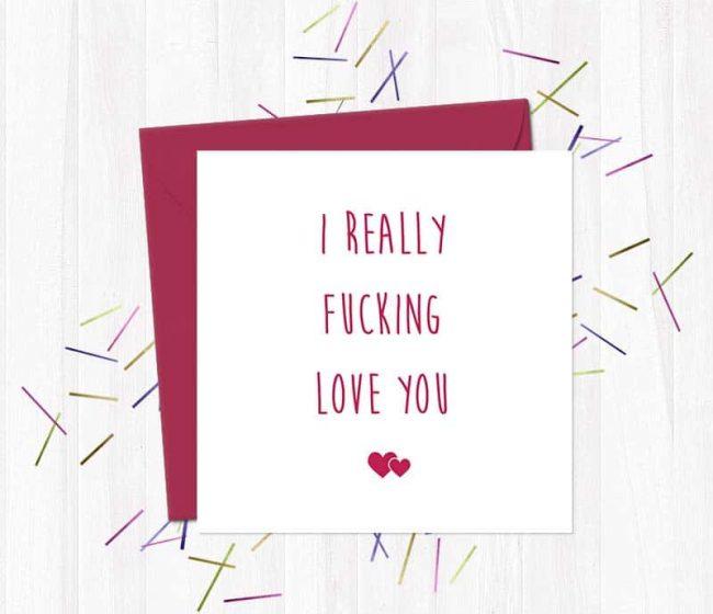 I really fucking love you – Greetings Card