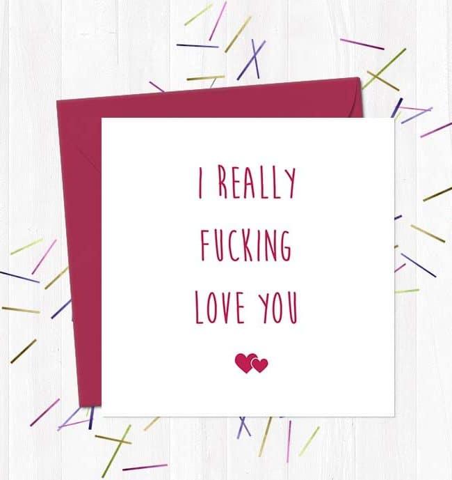 I really fucking love you - Greetings Card