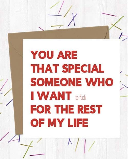 You are that special someone who I want (to fuck) for the rest of my life - Greetings Card