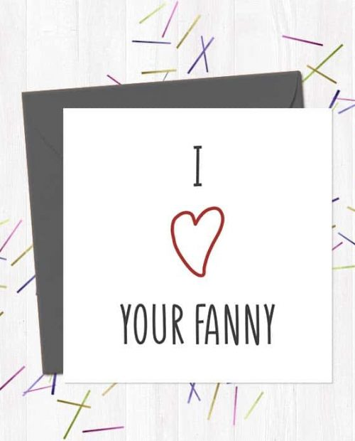 I heart your fanny - Valentine's Day Card
