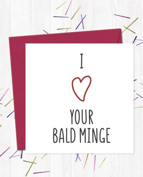 I heart your bald minge - Valentine's Day Card