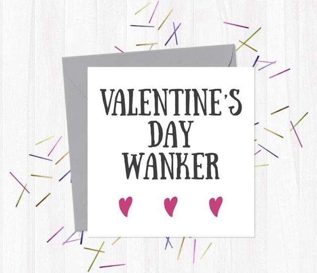 Valentine's Day Wanker – Valentine's Day Card