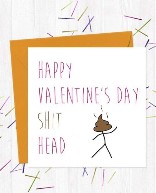 Happy Valentine's Day Shit Head - Valentine's Day Card
