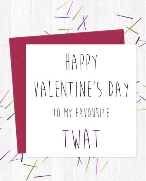 Happy Valentine's Day to my favourite twat - Valentine's Day Card