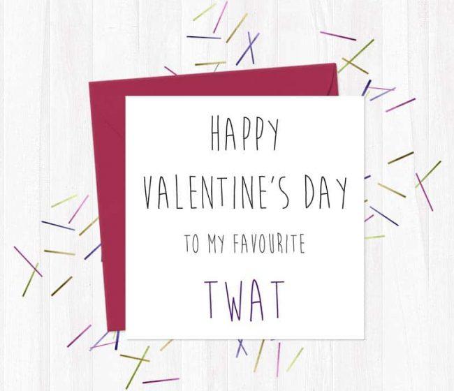 Happy Valentine's Day to my favourite twat – Valentine's Day Card