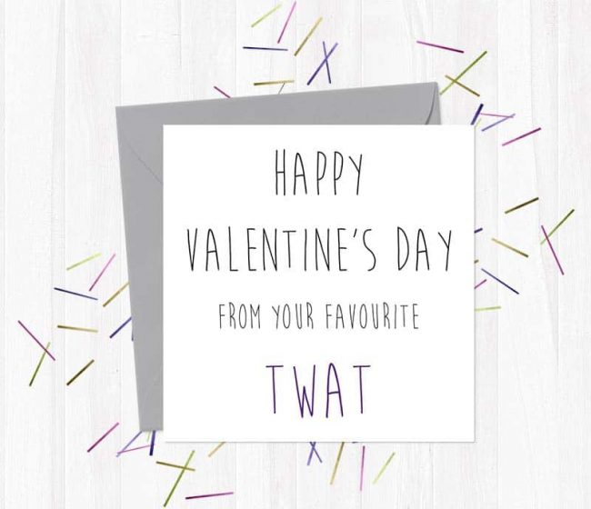 Happy Valentine's Day from your favourite twat