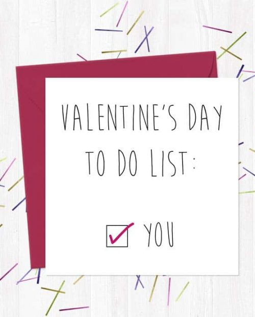 Valentine's Day to do list: You [TICK] - Valentine's Day Card
