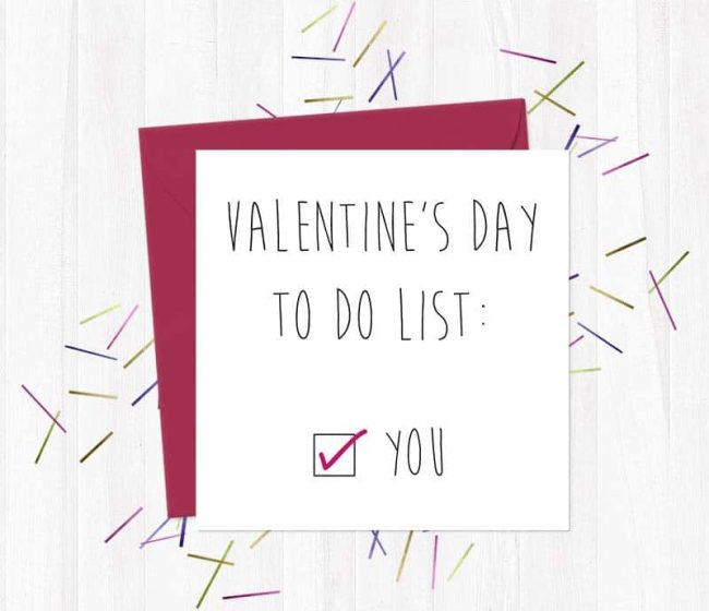 Valentine's Day to do list: You [TICK] – Valentine's Day Card