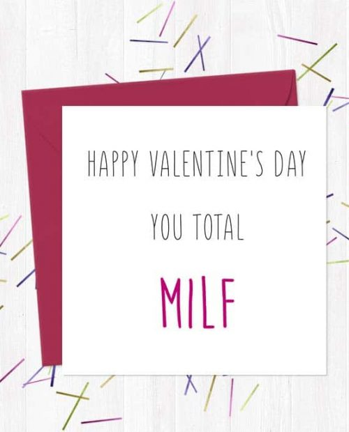 Happy Valentine's Day you total MILF - Valentine's Day Card