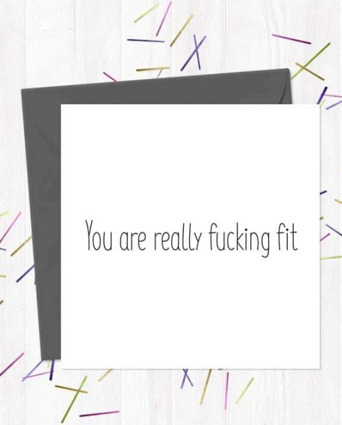 You are really fucking fit - Valentine's Day Card