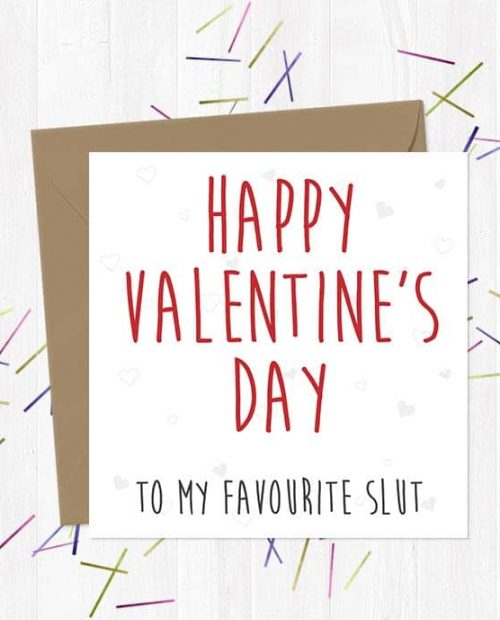 Happy Valentine's Day to my favourite slut - Valentine's Day Card