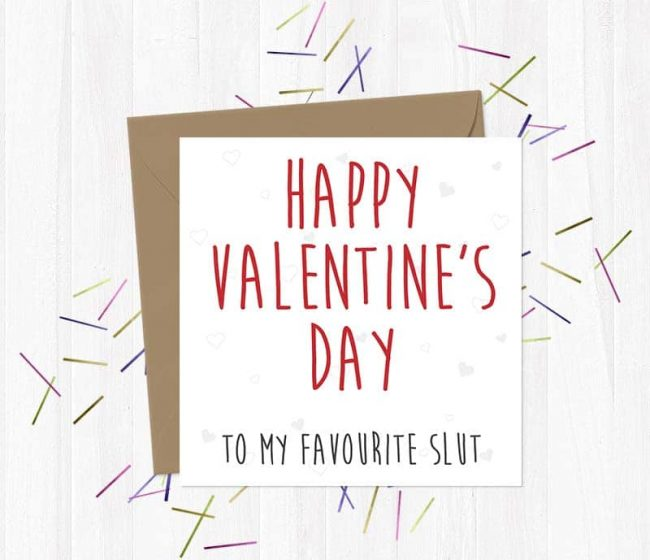 Happy Valentine's Day to my favourite slut – Valentine's Day Card