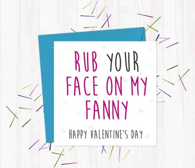 Rub Your Face on My Fanny… Happy Valentine's Day