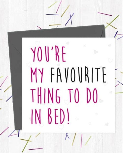 You're My Favourite Thing To Do In Bed! Valentine's Card