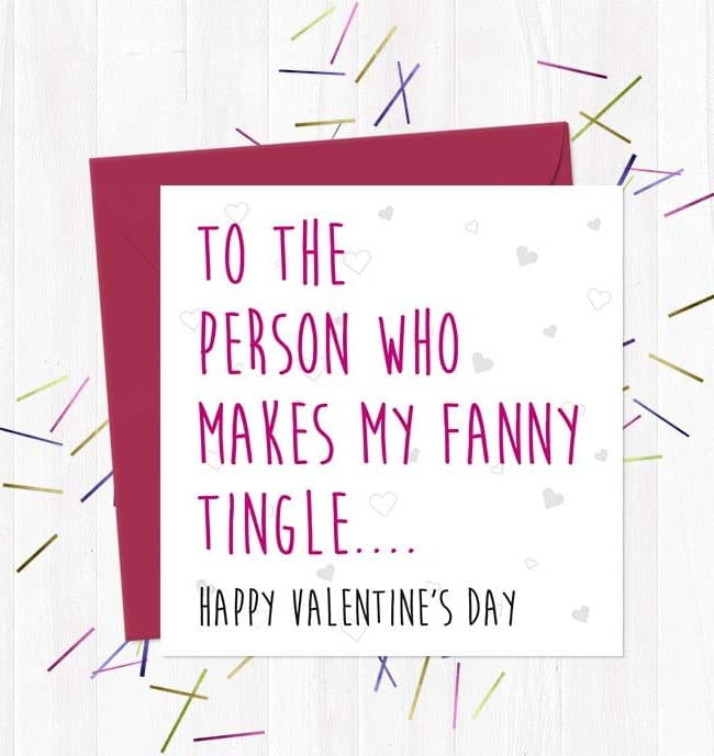 To The Person Who Makes My Fanny Tingle.... Happy Valentine's Day - Greetings Card