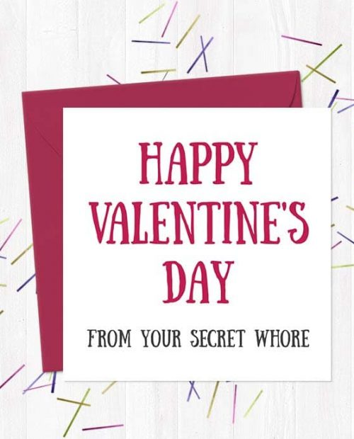 Happy Valentine's Day From Your Secret Whore - Offensive Valentine's Card