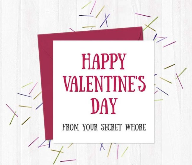 Happy Valentine's Day From Your Secret Whore – Offensive Valentine's Card