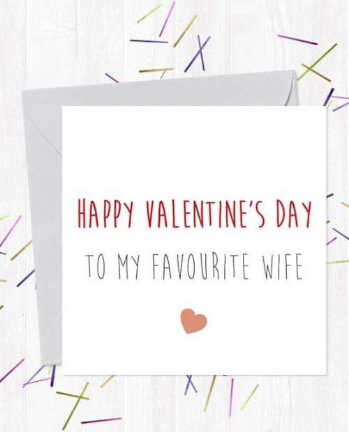 Happy Valentine's Day To my Favourite Wife - Greetings Card