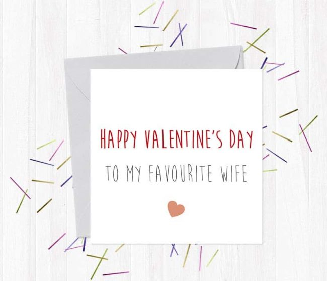 Happy Valentine's Day To my Favourite Wife – Greetings Card