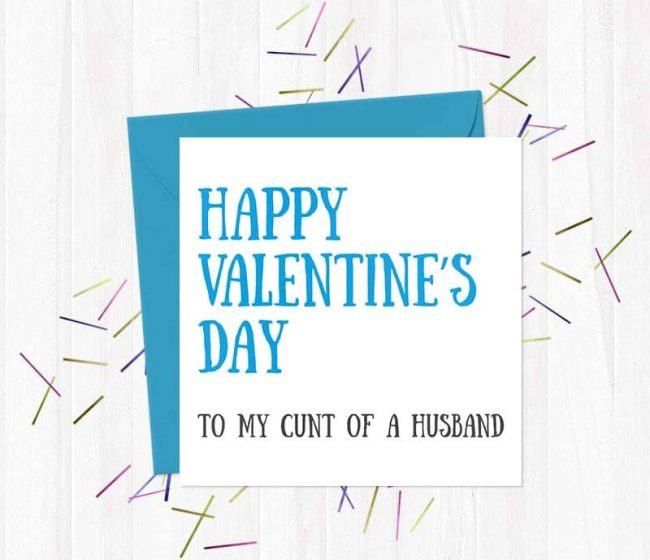 Happy Valentine's Day To my cunt of a Husband