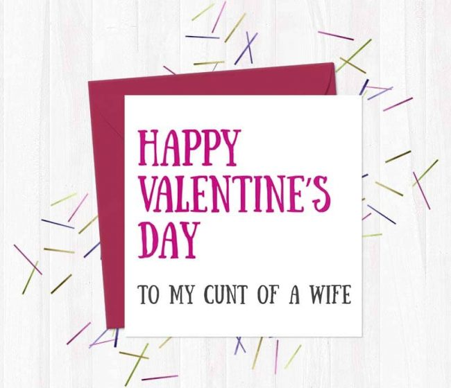 Happy Valentine's Day To my cunt of a Wife