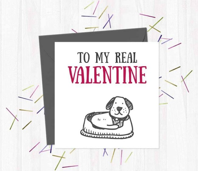 To My Real Valentine – The Dog – Greetings Card
