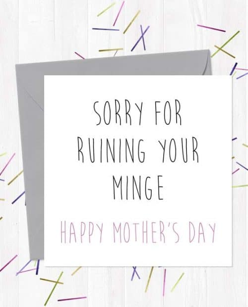 Sorry for ruining your minge - Happy Mother's Day