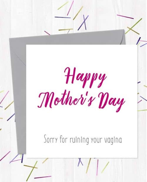 Happy Mother's Day - Sorry for ruining your vagina