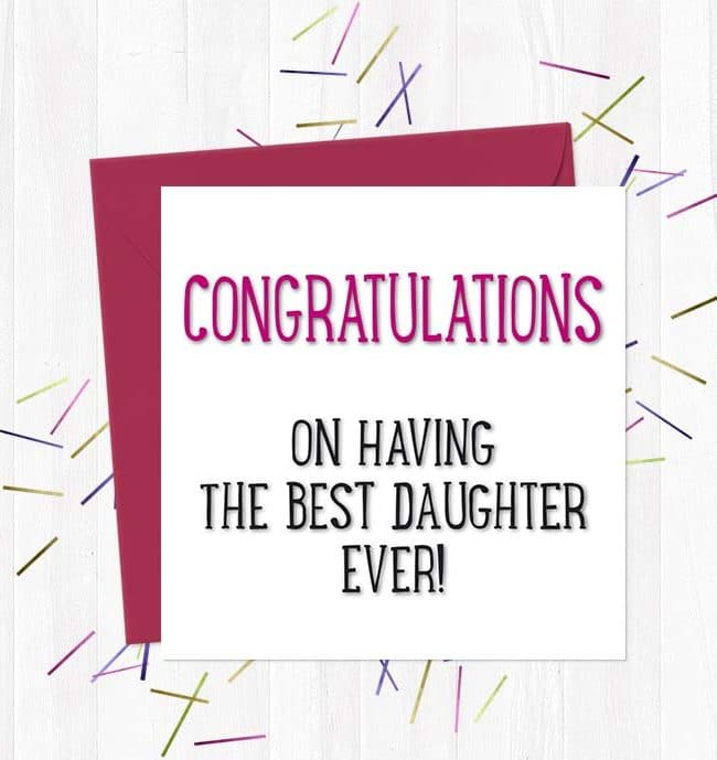 Congratulations on having the best daughter ever