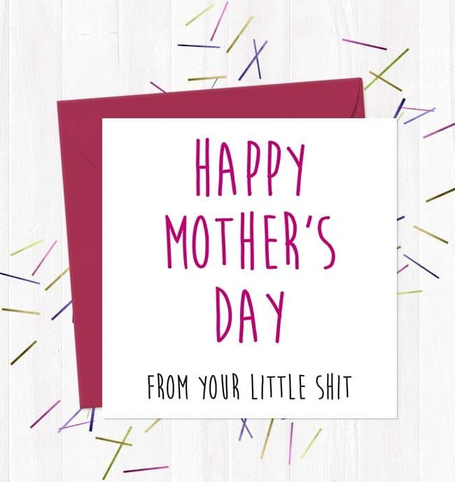 Happy Mother's day from your little shit - Greetings Card