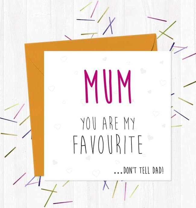 Mum You Are My Favourite… Don't Tell Dad!