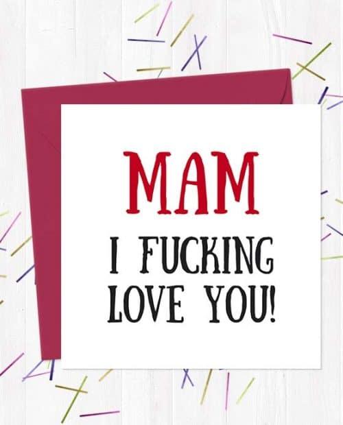 Mam I fucking love you!