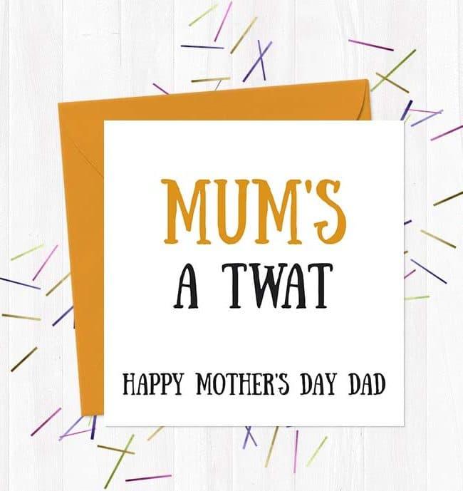 Mum's Twat, Happy Mother's Day Dad