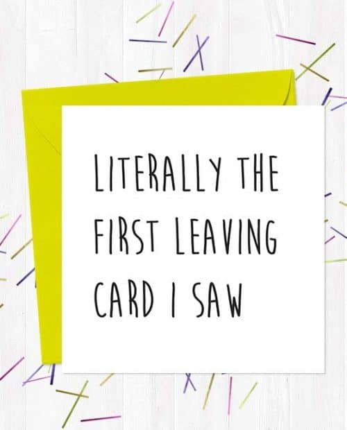 Literally the first leaving card I saw