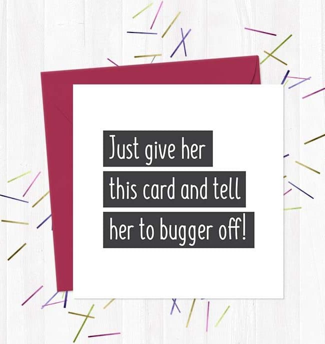 Just give her this card and tell her to bugger off! - Leaving Card