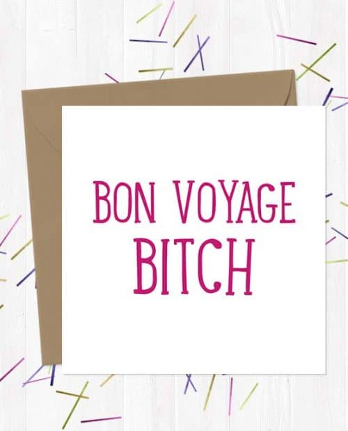 Bon Voyage Bitch - Leaving Card