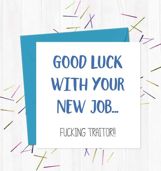 Good Luck with your new job...Fucking Traitor!! - Leaving Card