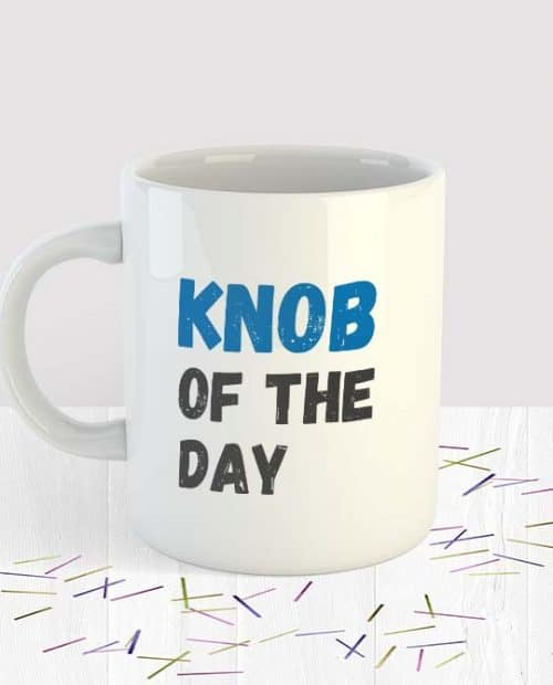 Knob Of the Day Mug Small