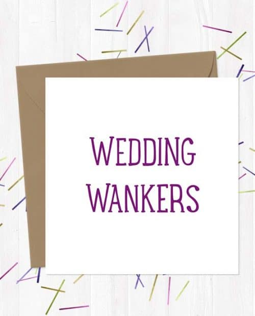 Wedding Wankers Wedding & Engagement Card