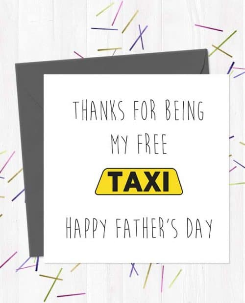 Thanks for being my free Taxi - Happy Father's Day
