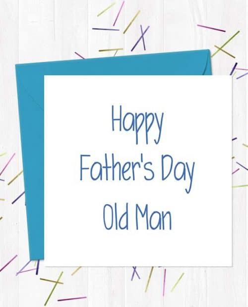 Happy Father's Day Old Man - Father's Day Card