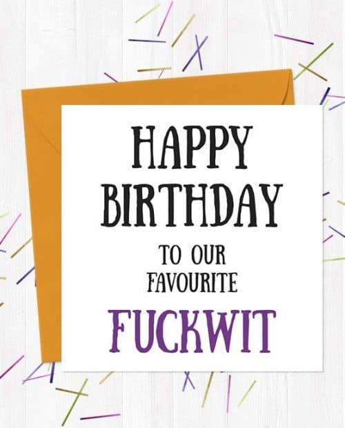 Happy Birthday to our favourite fuckwit