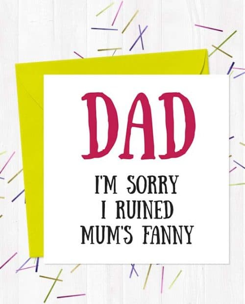 Dad - I'm sorry I ruined Mum's fanny - Father's Day Card