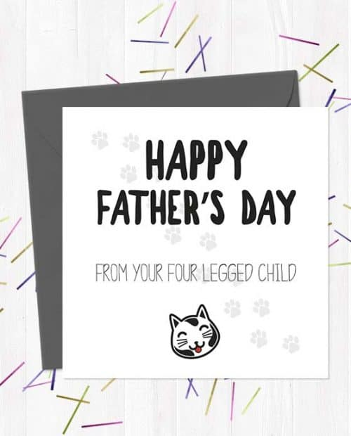 Happy Father's Day from your four legged child (Cat) - Father's Day Card